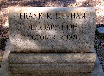Headstone of Francis Marion Durham 1913 - 1971